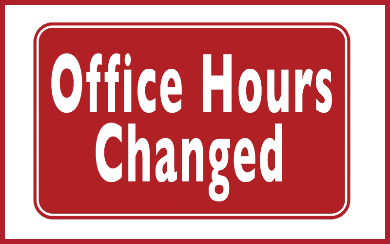 Our Saturday Office hours have changed